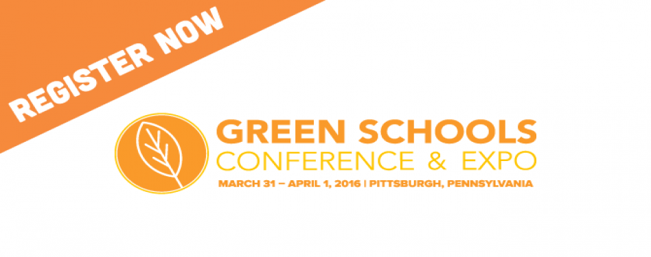 Register now for the Green Schools Conference and Expo